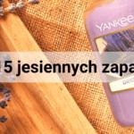Idealne zapachy na jesień - 15 świec, w których zakochasz się bez pamięci