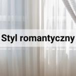 Styl romantyczny - nie tylko dla kobiet